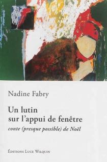 Un lutin sur l'appui de fenêtre : conte (presque possible) de Noël - NadineFabry