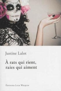 A rats qui rient, raies qui aiment : requiem jeaninesque en treize fumisteries - JustineLalot