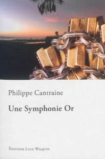 Une symphonie or - Philippe Cantraine
