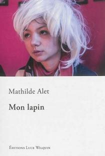 Mon lapin - MathildeAlet