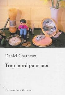 Trop lourd pour moi - DanielCharneux