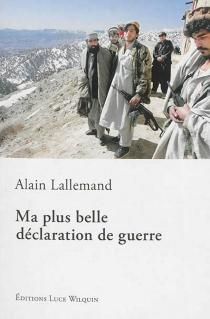 Ma plus belle déclaration de guerre - AlainLallemand