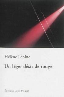 Un léger désir de rouge - HélèneLépine