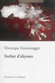 Sorbet d'abysses - VéroniqueEmmenegger