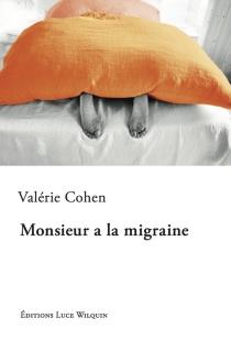 Monsieur a la migraine - ValérieCohen