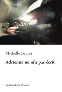 Adrienne ne m'a pas écrit - MichelleFourez