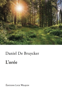 L'orée - DanielDe Bruycker