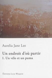 Un endroit d'où partir - Aurelia JaneLee