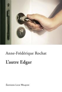 L'autre Edgar - Anne-FrédériqueRochat