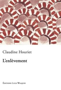 L'enlèvement - ClaudineHouriet