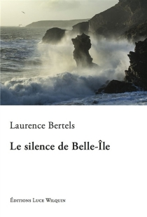 Le silence de Belle-Ile - LaurenceBertels