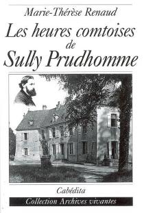 Les heures comtoises de Sully Prudhomme - Marie-ThérèseRenaud