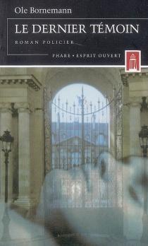 Le dernier témoin : roman policier - OleBornemann