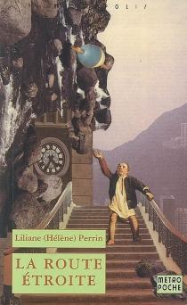 La route étroite - LilianePerrin
