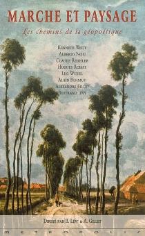 Marche et paysage : les chemins de la géopoétique -