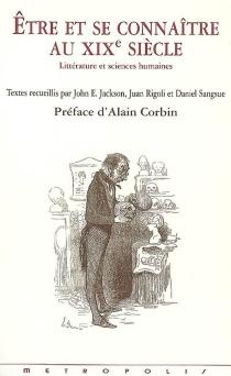 Etre et se connaître au XIXe siècle : littérature et sciences humaines -
