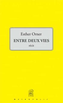 Entre deux vies - EstherOrner