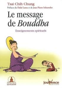 Le message de Bouddha : enseignements spirituels - Zhi zhongCai