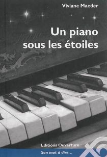 Un piano sous les étoiles - VivianeMaeder