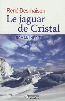 Le jaguar de cristal - RenéDesmaison