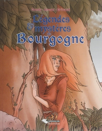 Légendes et mystères de Bourgogne - SandraAmani