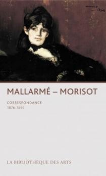 Correspondance de Morisot et Mallarmé - StéphaneMallarmé