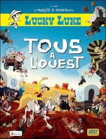 Tous à l'Ouest : une aventure de Lucky Luke d'après l'album La caravane de Morris et René Goscinny - Marie-AngeGuillaume
