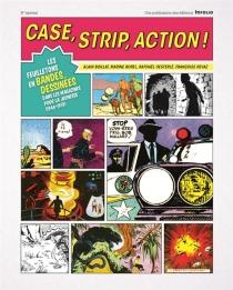 Case, strip, action ! : les feuilletons en bandes dessinées dans les magazines pour la jeunesse, 1946-1959 - AlainBoillat