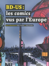 BD-US : les comics vus par l'Europe - Marc Atallah