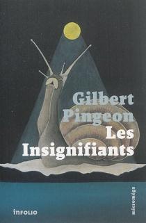 Les insignifiants : essai de monarchie éclairée - GilbertPingeon