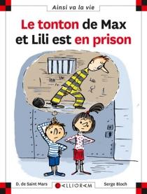 Le tonton de Max et Lili est en prison - SergeBloch