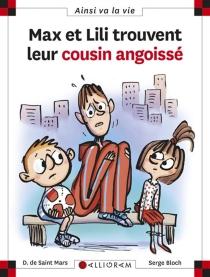 Max et Lili trouvent leur cousin angoissé - SergeBloch