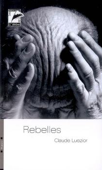 Rebelles - ClaudeLuezior
