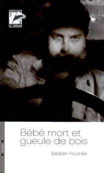 Bébé mort et gueule de bois - BastienFournier