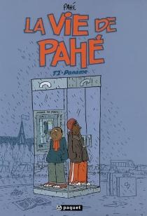 La vie de Pahé - Pahé