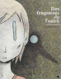 Des fragments de l'oubli - SergeAnnequin