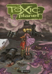Toxic planet : intégrale - David Ratte