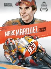 Marc Marquez : l'histoire d'un rêve - BelénOrtega