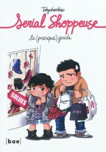 Serial shoppeuse : le (presque) guide - Tokyobanhbao