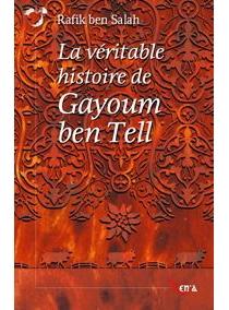 La véritable histoire de Gayoum Ben Tell - RafikBen Salah