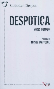 Despotica : modes d'emploi - SlobodanDespot