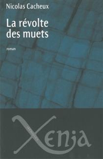 La révolte des muets - NicolasCacheux