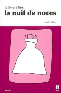 Le livre à lire la nuit de noces - AiméeClark-Langrée
