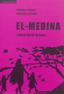 El- medina : entre ici et là-bas - ElmedinaShureci