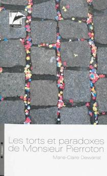 Les torts et paradoxes de monsieur Pierroton - Marie-ClaireDewarrat
