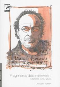 Fragments désordonnés - JosephVebret