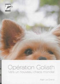 Opération Goliath : vers un nouveau chaos mondial - AlainLe Grand