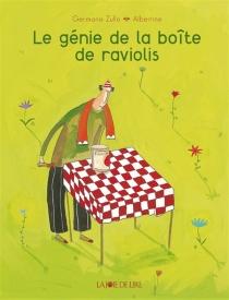 Le génie de la boîte de raviolis - Albertine