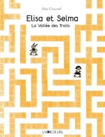 Elisa et Selma : la vallée des trolls - AlexChauvel