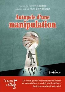 Autopsie d'une manipulation - FabienRodhain
